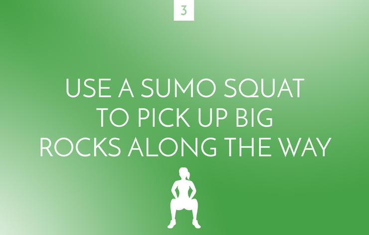 Sumo squat to pick up big rocks