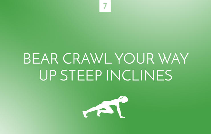 Bear crawl up steep inclines