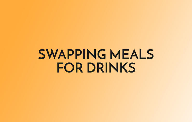 Swapping Meals For Drinks