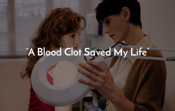 A Blood Clot Saved My Life