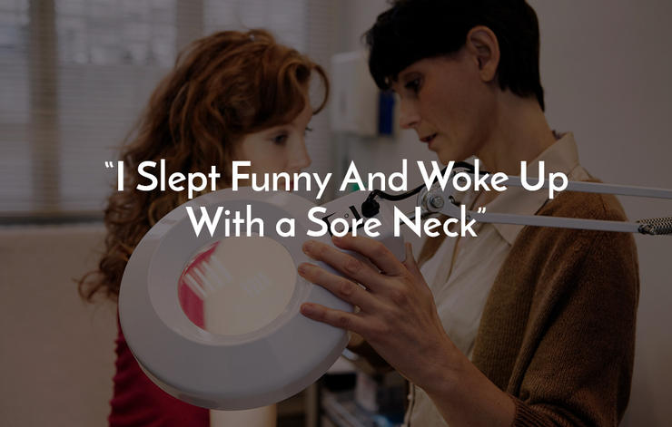 I Slept Funny And Woke Up With a Sore Neck
