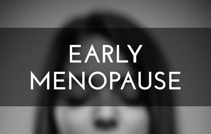 Early Menopause