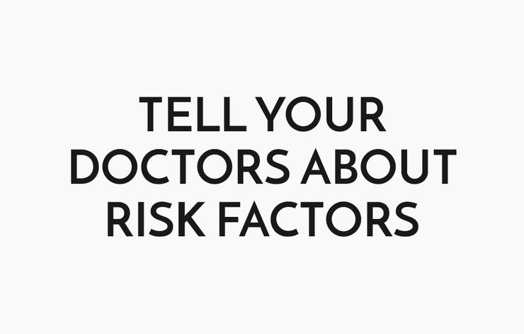 Tell your doctor about risk factors