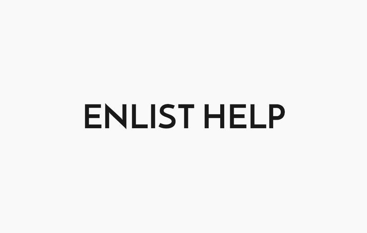 Enlist help