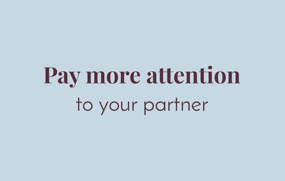 Pay more attention to your partner